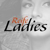 Reife Ladies - nur fuer +Club Mitglieder